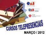 INFORMATIVO - Cursos Telepresenciais disponíveis na OAB Cruz Alta no mês de MARÇO / 2012